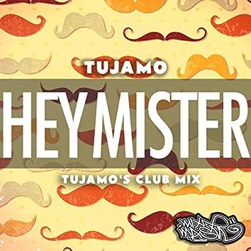 Hey Mister (Tujamo Club Mix)