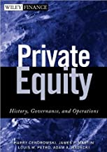 Private Equity: History, Governance, and Operations by H. Cendrowsk'i by J.P. Martin'