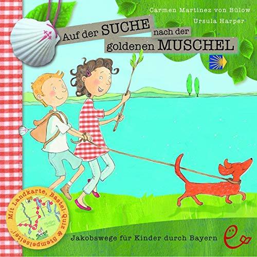 Auf der Suche nach der goldenen Muschel: Der Jakobsweg für Kinder durch Bayern