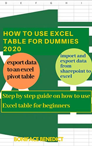 HOW TO USE EXCEL TABLE FOR DUMMIES 2020: Step by step guide on how to use Excel table for beginners