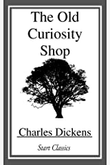 The Old Curiosity Shop Illustrated: The Old Curiosity Shop by Charles Dickens Kindle Edition