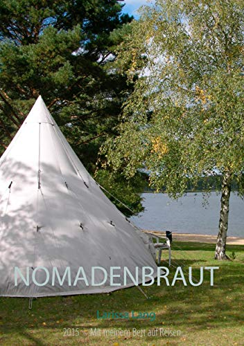 Nomadenbraut: 2015 Mit meinem Bett auf Reisen...