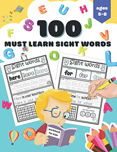 100 Must Learn Sight Words Workbook for Kids: 100 High Frequency Words For...