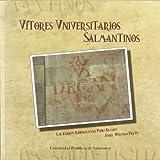 Elogios triunfales: Origen y significado de los Vítores Universitarios Salmantinos (SS.XV-XVIII) (Obras fuera de colección)