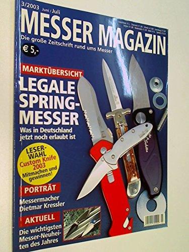 Messer Magazin Nr. 3 / 2003 Messermacher Dietmar Kressler ; Marktübersicht legale Springmesser. Die große Zeitschrift rund ums Messer