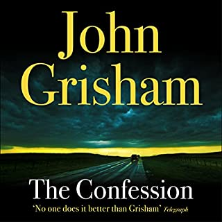 The Confession                   By:                                                                                                                                 John Grisham                               Narrated by:                                                                                                                                 Scott Sowers                      Length: 14 hrs and 31 mins     287 ratings     Overall 4.4