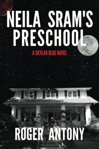 Neila Sram's Preschool: Skylar Blue Novel