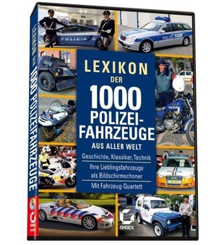 Lexikon der 1000 Polizeifahrzeuge aus aller Welt