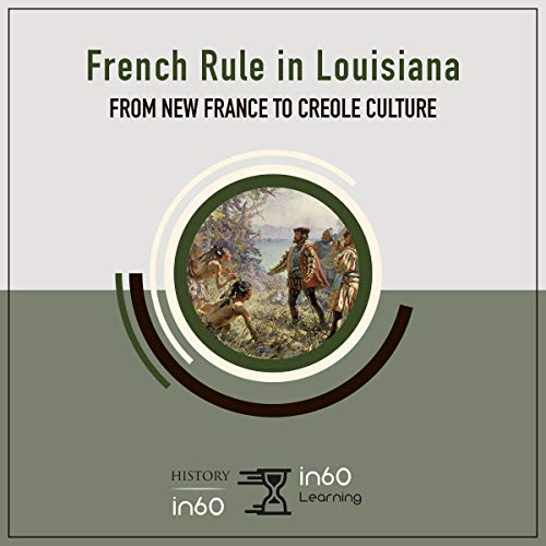 French Rule in Louisiana: From New France to Creole Culture audiobook cover art
