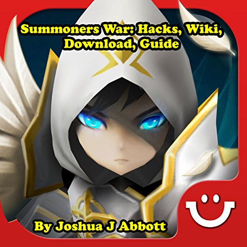 Summoners War: Hacks, Wiki, Download, Guide audiobook cover art
