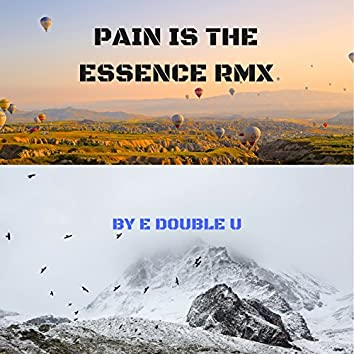Pain Is the Essence Rmx