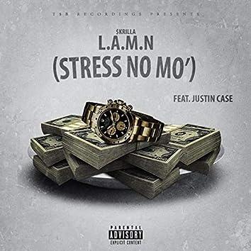 L.A.M.N (Stress No Mo')