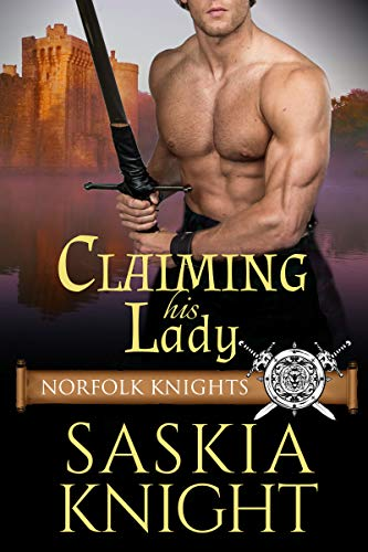 Claiming his Lady—A Medieval Romance (Norfolk Knights Book 1)