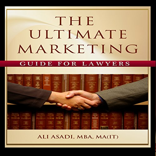 The Ultimate Marketing Guide for Lawyers                   By:                                                                                                                                 Ali Asadi                               Narrated by:                                                                                                                                 Barry Lank                      Length: 2 hrs and 25 mins     2 ratings     Overall 1.0