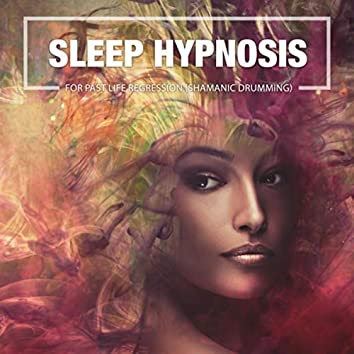 Sleep Hypnosis for Past Life Regression with Shamanic Drumming