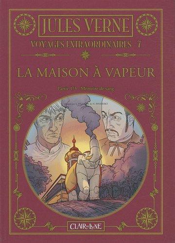 Voyages extraordinaires, Tome 7 : La maison à vapeur : Partie 1, Mémoire de sang
