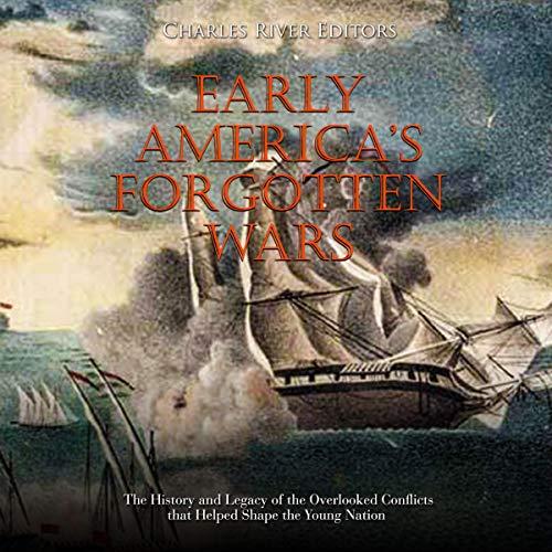Early America's Forgotten Wars Titelbild