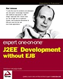 Expert One-on-One J2EE Development without EJB(Johnson, Rod)