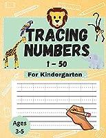 Tracing Numbers 1-50 For Kindergarten: Number Tracing Practice Book, Ages 3-5, PreK-Kindergarten, Homeschool, Daycare