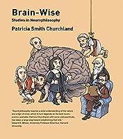 Brain-Wise: Studies in Neurophilosophy (A Bradford Book)