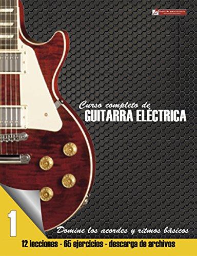 Domine los acordes y ritmos básicos (Curso completo de guitarra electrica nº 1)