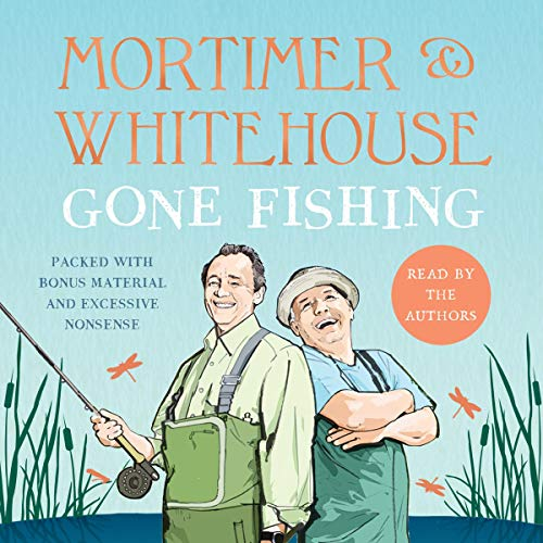 Mortimer & Whitehouse: Gone Fishing cover art