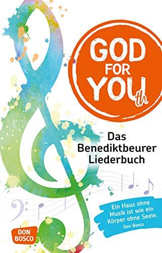 God for You(th) - Neuausgabe 2020. Das Benediktbeurer Liederbuch. 735 Neue Geistliche Lieder. Herausgeber: Deutsche Provinz der Salesianer Don Boscos