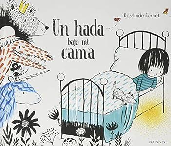 Un hada bajo mi cama (Álbumes ilustrados)