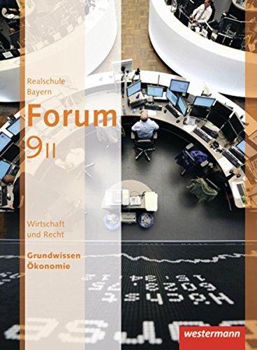 Forum - Wirtschaft und Recht / Sozialkunde Ausgabe 2012: Schülerband 9 Wahlpflichtfächergruppe II