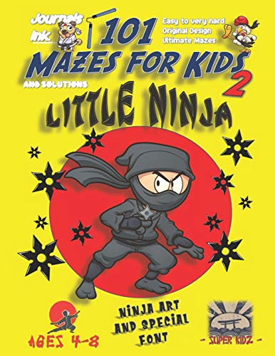 101 Mazes For Kids 2: SUPER KIDZ Book. Children - Ages 4-8 (US Edition). Cartoon Ninja Stars Karate with custom art interior. 101 Puzzles with ... - Ninja 101 Mazes for Kids, Band 8)