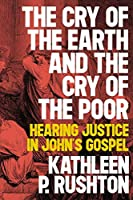The Cry of the Earth and the Cry of the Poor: Preaching Justice in John's Gospel