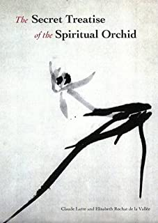 By Claude Larre The Secret Treatise of the Spiritual Orchid: Nei jing Su wen Chapter 8 (Chinese Medicine from the Cl [Paperback]