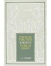Chinese Theater in Days of Kublai Khan: 62 (Michigan Monographs in Chinese Studies)