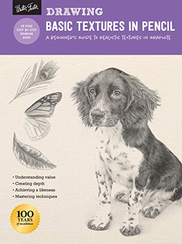 Drawing: Basic Textures in Pencil: A Beginner's Guide to Realistic Textures in Graphite (How to Draw & Paint)