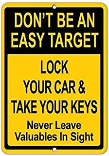 Lock Your Car Take Your Keys and All Valuable We are Not Responsible for Theft Or Damage to Your Vehicle Restriction Warning Notice Aluminum Metal 8x12 inch Sign Plate