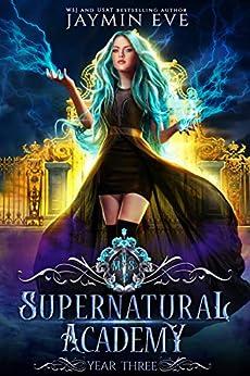 Supernatural Academy: Year Three by [Jaymin Eve]