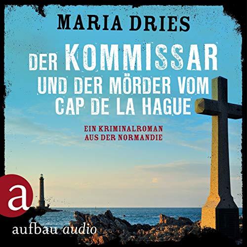Der Kommissar und der Mörder vom Cap de la Hague. Ein Kriminalroman aus der Normandie Titelbild