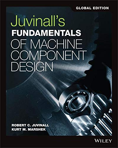 Juvinall's Fundamentals of Machine Component Design: SI Version