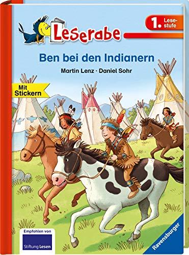 Ben bei den Indianern - Leserabe 1. Klasse - Erstlesebuch für Kinder ab 6 Jahren (Leserabe - 1. Lesestufe)