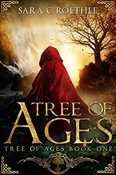 Tree of Ages (The Tree of Ages Series Book 1) by [Sara C. Roethle]