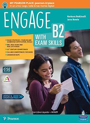 Engage! Level B2. With exam skills. Per le Scuole superiori. Con e-book. Con espansione online