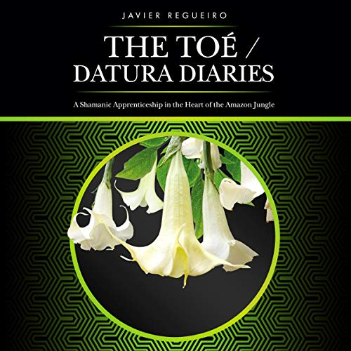 The Toé/Datura Diaries  By  cover art