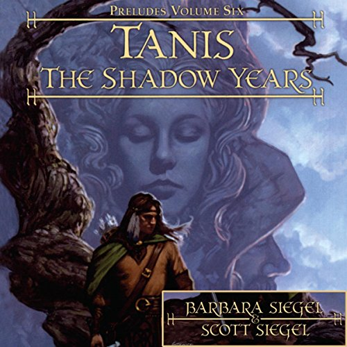 Tanis: The Shadow Years audiobook cover art