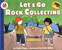 Let's Go Rock Collecting (Let's-Read-and-Find-Out Science 2)