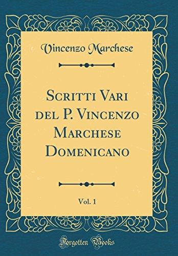 Scritti Vari del P. Vincenzo Marchese Domenicano, Vol. 1 (Classic Reprint)