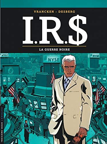 I.R.$ - tome 8 - La Guerre noire