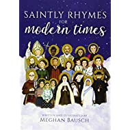 Saintly Rhymes for Modern Times