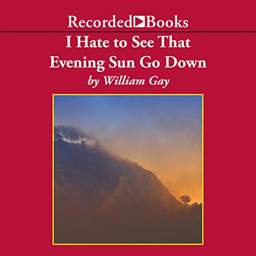 I Hate To See That Evening Sun Go Down audiobook cover art