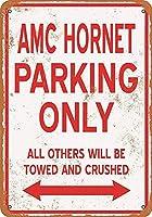 AMC HORNET Parking Only 金属板ブリキ看板警告サイン注意サイン表示パネル情報サイン金属安全サイン