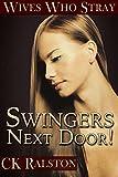 Wives Who Stray: Swingers Next Door!